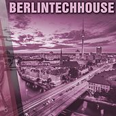 Play & Download Berlintechhouse - EP by Various Artists | Napster