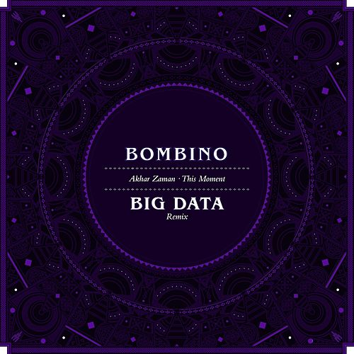 Play & Download Akhar Zaman (This Moment) (Big Data Remix) by Bombino | Napster