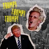 Trump! Trump! Trump! by Supla
