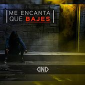 Me Encanta Que Bajes by El Duende