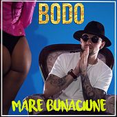 Play & Download Mare Bunaciune by BODO | Napster