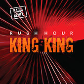 Rush Hour by King King