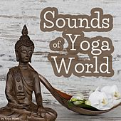 Sounds of Yoga World by Various Artists