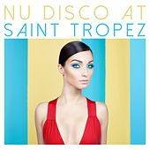 Play & Download Nu Disco at Saint Tropez by Various Artists | Napster