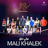 Play & Download Mali Khalek by Kadim Al Sahir | Napster