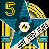 Play & Download Five Star Juke Joint Blues by Various Artists | Napster