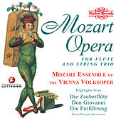Play & Download Mozart: Opera for Flute and String Trio by Mozart Ensemble of the Vienna Volksoper | Napster