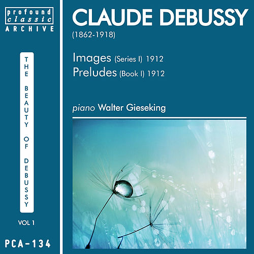 Play & Download Claude Debussy, Vol. 1 by Walter Gieseking | Napster