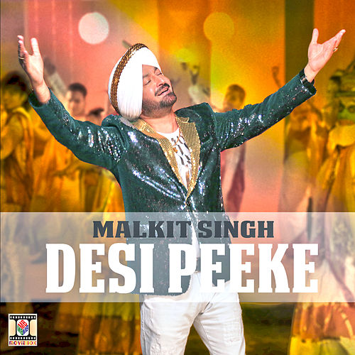 Play & Download Desi Peeke by Malkit Singh | Napster
