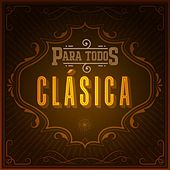 Para Todos Clásica by Various Artists