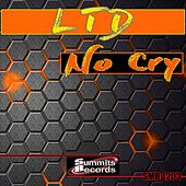 No Cry (Radio Edit) by L.T.D.