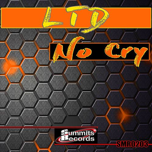 Play & Download No Cry (Radio Edit) by L.T.D. | Napster
