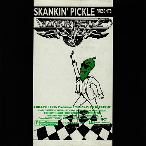 Skankin' Pickle Fever by Skankin' Pickle