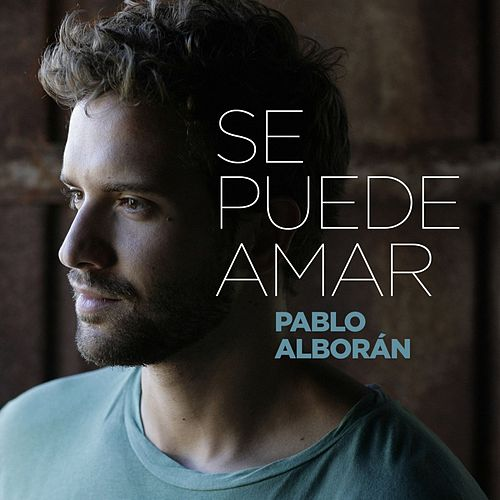 Play & Download Se puede amar by Pablo Alboran | Napster