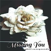 Play & Download Missing You by Phil Casagrande | Napster