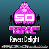 Play & Download Ravers Delight (Future Shock Remix) (feat. Yuki) by A M Project | Napster