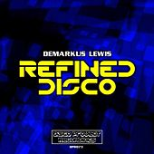 Play & Download Refined Disco by Demarkus Lewis | Napster
