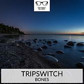 Play & Download Bones by Tripswitch | Napster