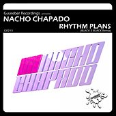 Rhythm Plans (Black 2 Black Paulo Pacheco & Mauro Mozart Remix) by Nacho Chapado