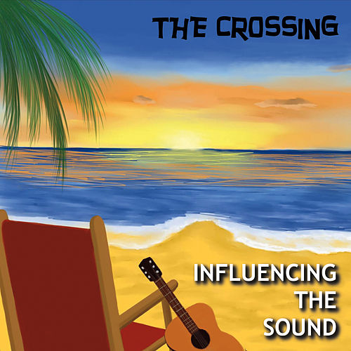 Influencing the Sound by The Crossing