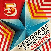 Play & Download Five Star Newgrass & Progressive Country by Various Artists | Napster