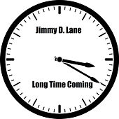 Play & Download Long Time Coming - Single by Jimmy D. Lane | Napster