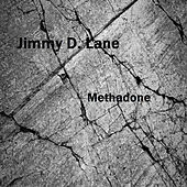 Play & Download Methadone - Single by Jimmy D. Lane | Napster