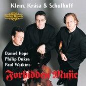 Klein, Krása, & Schulhoff: Forbidden Music by Various Artists