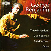 Benjamin: Three Inventions, Upon Silence, Sudden Time & Octet by Various Artists