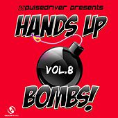 Hands Up Bombs!, Vol.8 (Pulsedriver Presents) by Various Artists