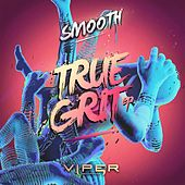 Play & Download True Grit EP by Smooth | Napster