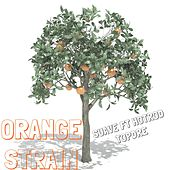 Play & Download Orange Strain (feat. Hotrod & Topdre) by Suave | Napster