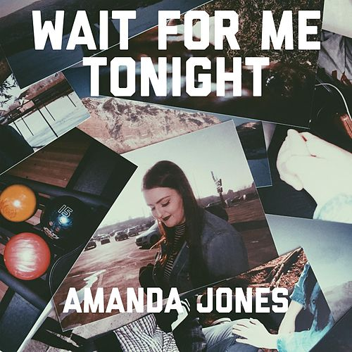 Play & Download Wait for Me Tonight by Amanda Jones | Napster