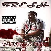 Play & Download Waterboy No Faucet by Fresh | Napster