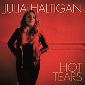 Play & Download Hot Tears by Julia Haltigan | Napster