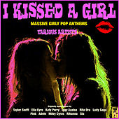 Play & Download I Kissed A Girl by Various Artists | Napster