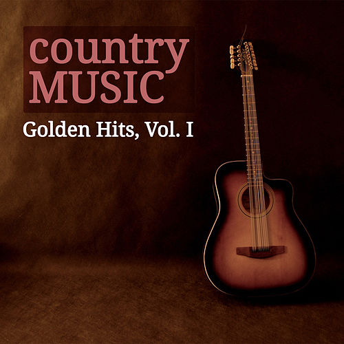 Country Music Golden Hits, Vol. I by Various Artists