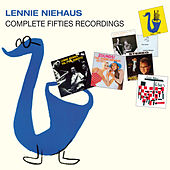 Play & Download Complete Fifties Recordings (Bonus Track Version) by Lennie Niehaus | Napster