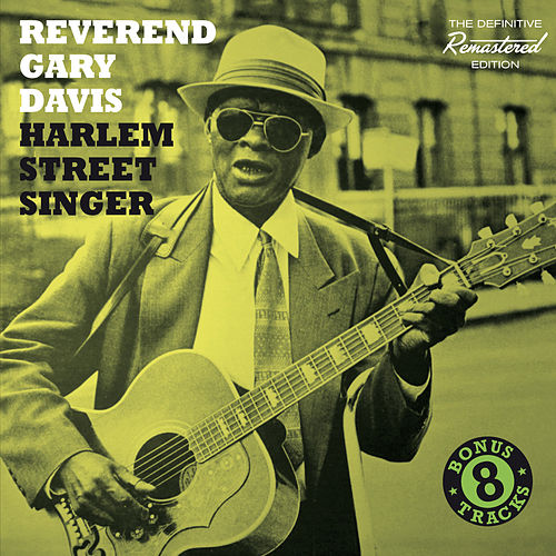 Play & Download Harlem Street Singer (Bonus Track Version) by Reverend Gary Davis | Napster