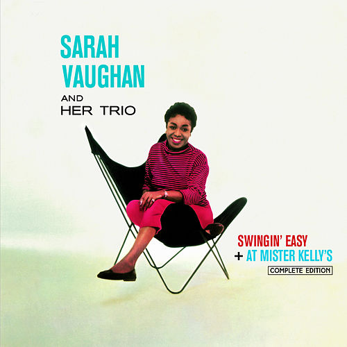 Play & Download Swingin' Easy + at Mister Kelly's (Bonus Track Version) by Sarah Vaughan | Napster