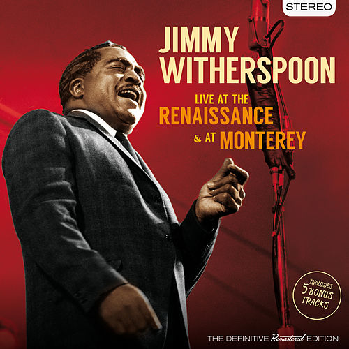Play & Download Live at the Renaissance & At Monterey (Bonus Track Version) by Jimmy Witherspoon | Napster