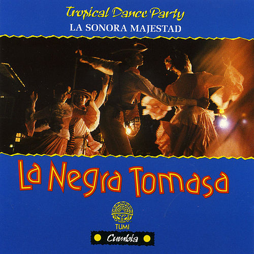 Play & Download La Negra Tomasa by La Sonora Majestad | Napster