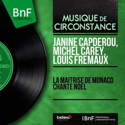 La Maîtrise de Monaco chante Noël (Mono Version) de Louis Frémaux