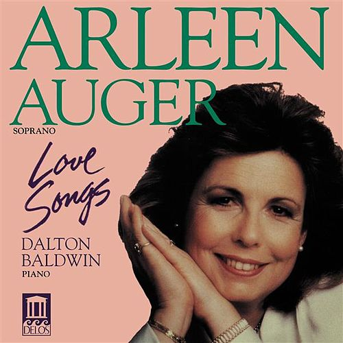 Play & Download Vocal Recital: Auger, Arleen - COPLAND, A. / OBRADORS, F. / OVALE, J. / STRAUSS, R. / MARX, J. / POULENC, F. / CIMARA, P. (Love Songs) by Arleen Auger | Napster