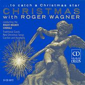 Play & Download Choral Music - LEONTOVITCH, M. / RUTTER, J. / MACGIMSEY, R. / GARDNER, J. (… to catch a Christmas star - Christmas with Roger Wagner) by Roger Wagner | Napster