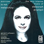 Play & Download DRATTELL, D.: Sorrow is not Melancholy / Clarinet Concerto,