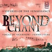 Play & Download Choral Music - PALESTRINA, G. / JOSQUIN DES PREZ / VIADANA, L. / VIADANA, L. / VICTORIA, T. / BYRD, W. (Beyond Chant Mysteries of the Renaissance) by Various Artists | Napster