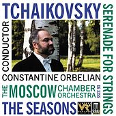 Play & Download TCHAIKOVSKY, P.: Serenade in C major / The Seasons (arr. A. Gauk) (Moscow Chamber Orchestra, Orbelian) by Constantine Orbelian | Napster