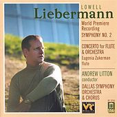 LIEBERMANN, L.: Symphony No. 2 / Flute Concerto (Dallas Symphony Chorus, Dallas Symphony Orchestra, Litton) by Various Artists