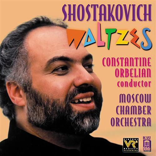 SHOSTAKOVICH, D.: Orchestral Music (Waltzes) (Moscow Chamber Orchestra, Orbelian) by Constantine Orbelian